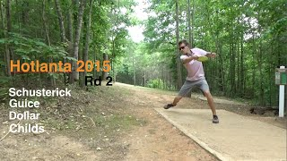 Hotlanta 2015 - Rd 2 - Lead Card (Schusterick, Guice, Dollar, Childs) Disc Golf