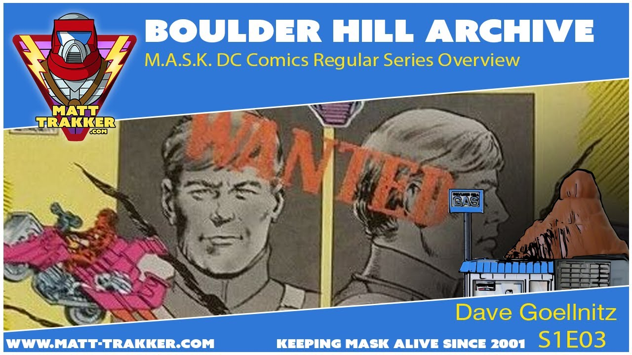 Bolder Hill Archive: M.A.S.K. DC Comics Regular Series Overview - S1E03