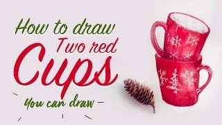 How to Draw Two Red Cups for Tea Step by Step | Christmas Watercolour Drawing Video
