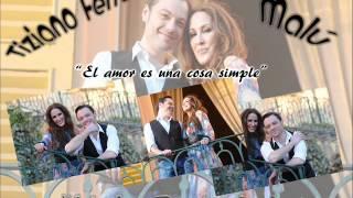 Tiziano Ferro y Malú - El amor es una cosa simple @MaluBustaInfo @Lorenablaky