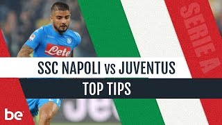 Serie A Predictions | Ssc Napoli Vs Juventus Betting Tips