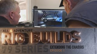 RIG BUILD 79 SERIES: Extending the Chassis ► All 4 Adventure TV