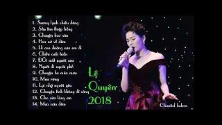 LE QUYEN - Bolero Buồn Nhất 2018, Nhạc Vàng xưa chọn Lọc gây chấn động hàng triệu con tim