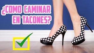 10 TIPS PARA CAMINAR CON TACONES ♥ | Yarissa