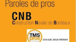 Paroles de pros - Construction Navale de Bordeaux