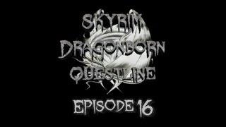 RaetacRages Skyrim Dragonborn Questline Episode 16