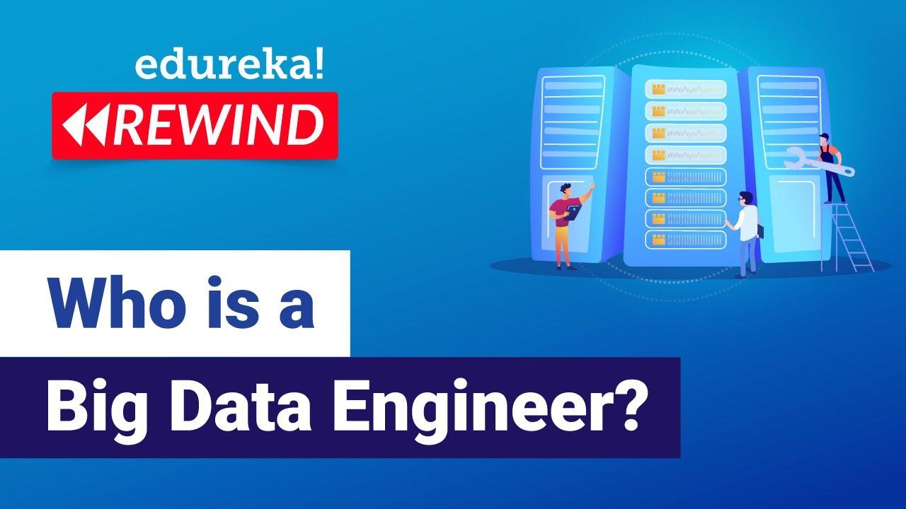 Who is a Big Data Engineer? | Big Data Engineer Roles