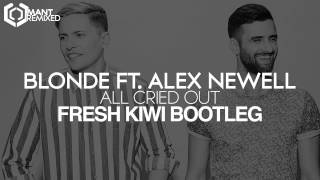 Blonde feat. Alex Newell - All Cried Out (Fresh Kiwi Bootleg)