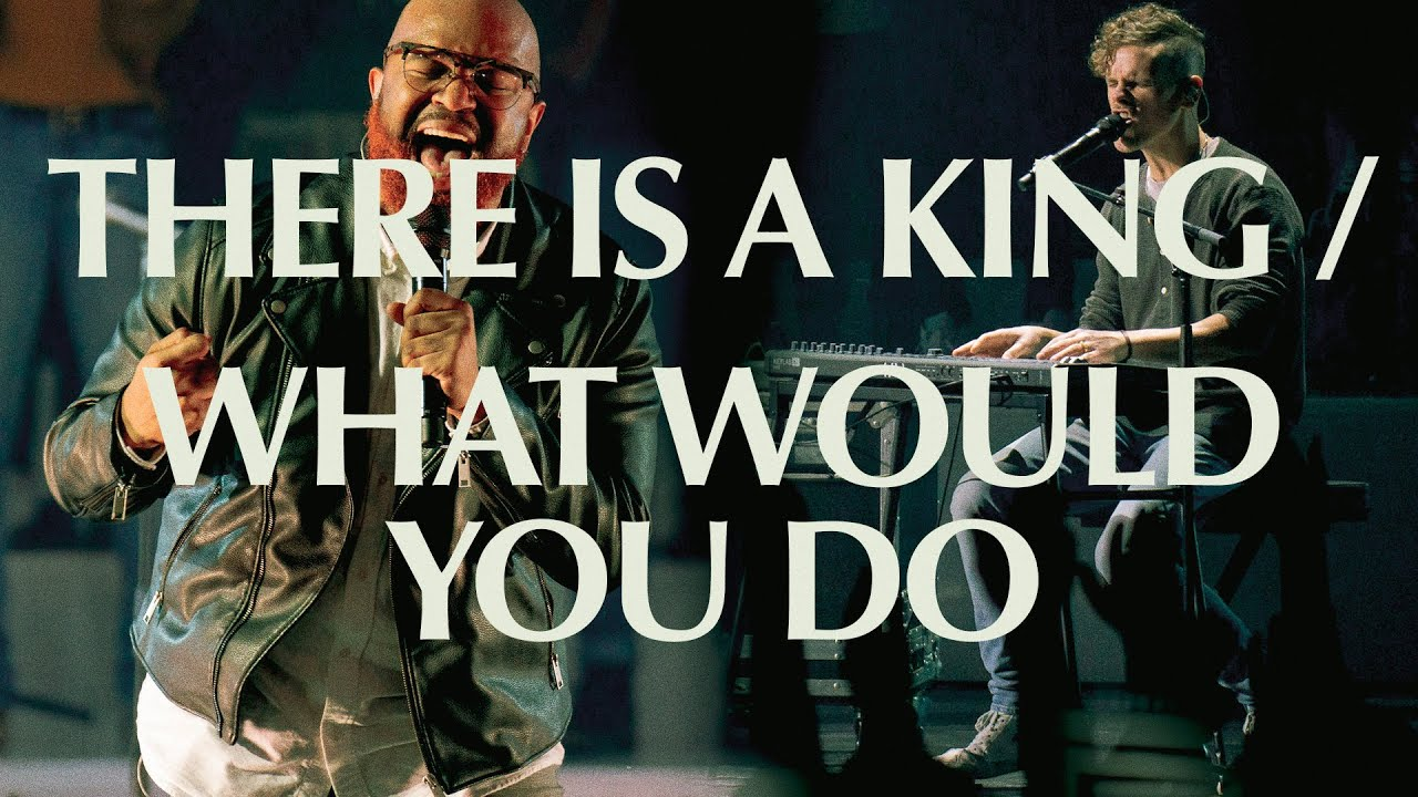 There Is A King/What Would You Do | Live | Elevation Worship