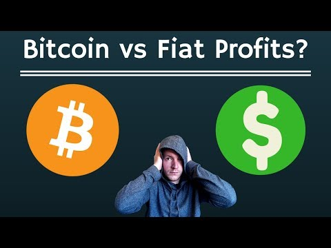 Bitcoin vs Fiat Profit Dilemma - Why the Bitcoin trade pairing matters