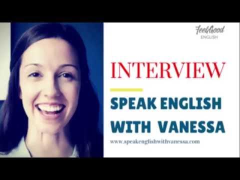 Interview - Speak English With Vanessa