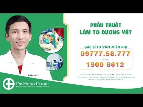 PHẪU THUẬT LÀM TO DƯƠNG VẬT tại Dr Đông Hưng Clinic - http://drdonghung.vn/