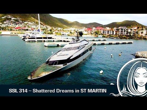 SSL 314 ~ Shattered Dreams in ST MARTIN