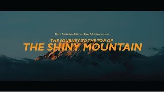 Three Knots Expedition - The Journey To The Top Of The Shiny Mountain (Kilimanjaro Expedition)