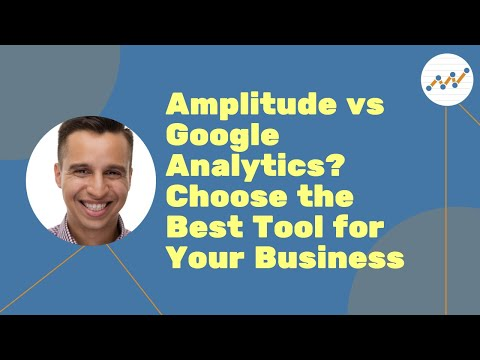 Amplitude Vs Google Analytics? Choose The Best Tool For Your Business