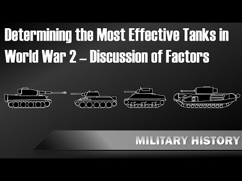 Determining The Most Effective Tanks In World War 2 – Discussion Of Factors