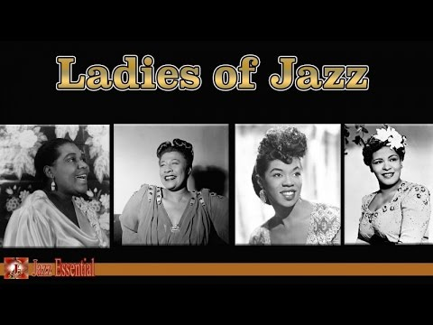 Ladies of Jazz | Women in Jazz: Great Female Voices