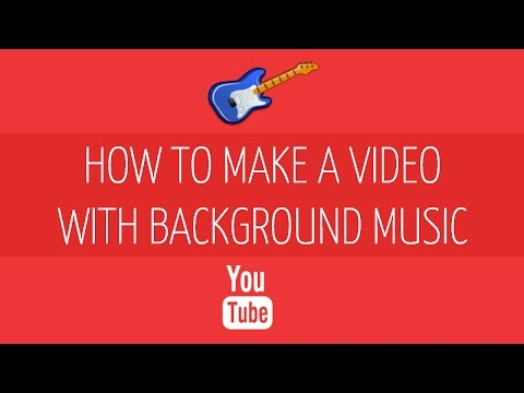 How to Make Your Own Video and Add Background Music