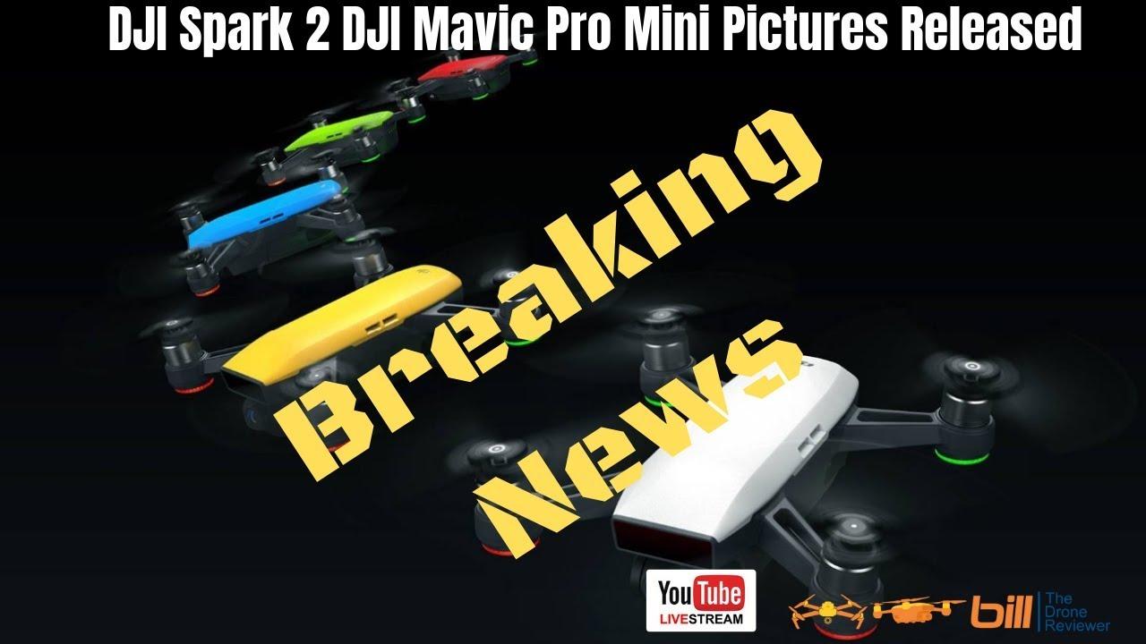 Breaking News: DJI Spark 2 DJI Mavic 2 Pro Mini Pictures Released