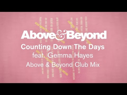 Above & Beyond - Counting Down The Days (Above & Beyond Club Mix)
