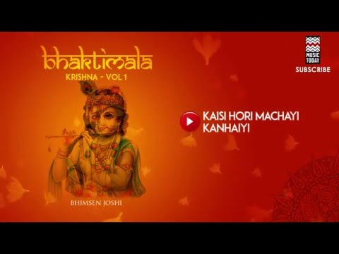 Kaisi Hori Machayi Kanhaiyi - Pandit Bhimsen Joshi