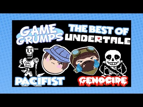 Game Grumps - The Best of UNDERTALE