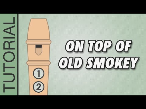 How to play On Top of Old Smokey on the Recorder - Easy Tutorial