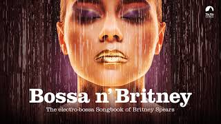 Overprotected - Ituana (from Bossa n' Britney)