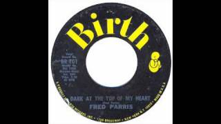 Fred Parris - Dark At The Top Of My Heart - Birth
