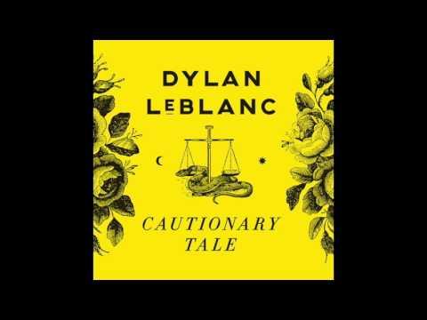 Dylan LeBlanc - Cautionary Tale (2015) Full Album