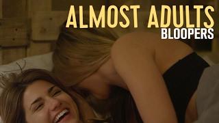 Almost Adults Movie BLOOPERS REEL #2