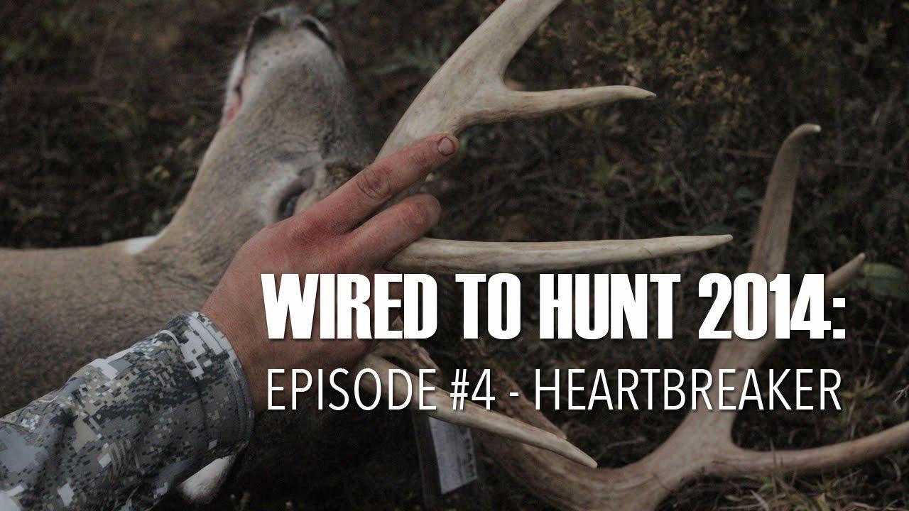 Wired To Hunt 2014: Episode #4 - Heartbreaker - YouTube