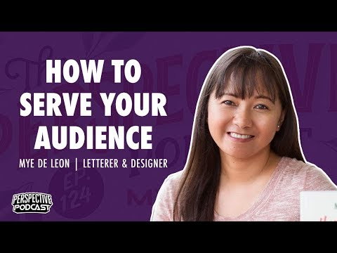 PP 124: Mye De Leon On Knowing Who Your Audience Is & How To Serve Them