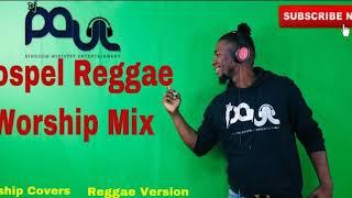 Dj Paul Gospel Reggae Worship Mix (Worship Covers) (Reggae Version)
