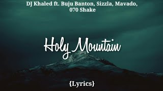 DJ Khaled Holy Mountain Lyrics ft Buju Banton Sizzla Mavado 070 Shake Lyrics
