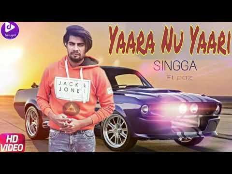 Yaara Nu Yaari Singga  Official Song   Latest Punjabi Song