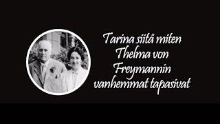 Tarina siitä, miten Thelma von Freymannin vanhemmat tapasivat - Backbyn Kartano Espoo