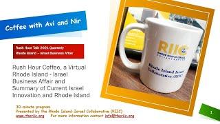 Coffee with Avi and Nir Rush Hour Talk 2021 Quarterly Rhode Island – Israel Business Affair 2/18/21