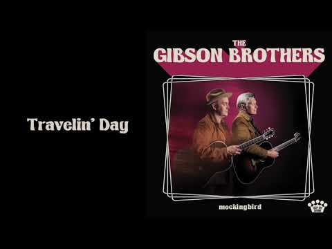 The Gibson Brothers - Travelin' Day [Official Audio] Mp3