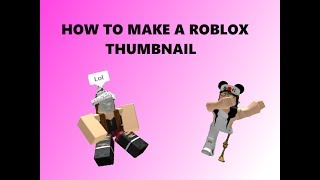 How To Make Your Own Roblox Custom Thumbnail