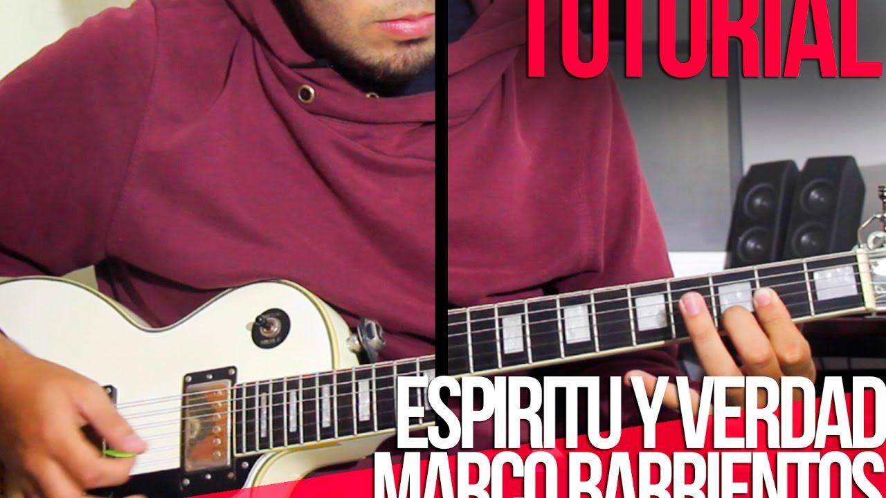 TUTORIAL | Espiritu y Verdad - Marco Barientos | Acordes | Intro ...