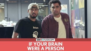 FilterCopy | If Your Brain Were A Person | Ft. Abish Mathew and Viraj Ghelani thumbnail