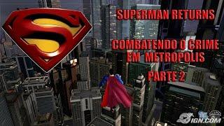 Superman Returns - parte 2 - Xbox 360 - VOO LIVRE POR METROPOLIS