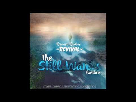 Revival - Reynard Rawlins (Still Waters Riddim) 2016