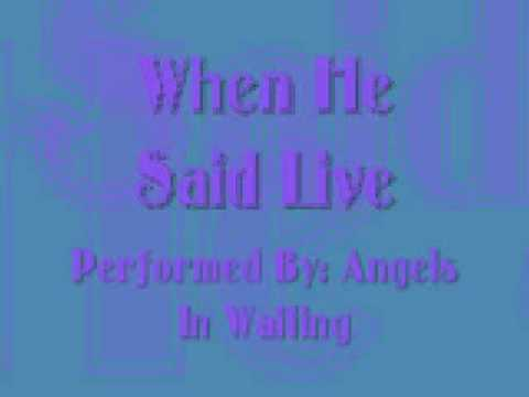 When He Said Live- Angels In Waiting