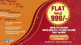 Last Day to Get Flat Sale of Rs.999/- for Adda247 Mains Video Courses for IBPS, RRB and SSC Exams
