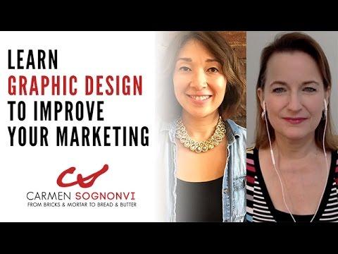 Learn Graphic Design to Improve Your Marketing: Pamela Wilson | Carmen Sognonvi