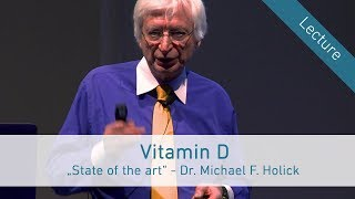 """""""Vitamin D – State of the art""""  Dr. Michael F. Holick in Vienna (English)"""