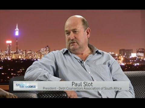 GET OUT OF DEBT! – Paul Slot, President of The Debt Counsellors Association of South Africa