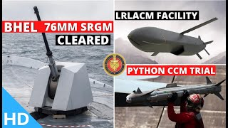 Indian Defence Updates : OFB New Naval SRCG,DAC Clears 76mm SRGM,Python-5 CCM Trial,106 HTT-40 Order